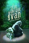 Télécharger le livre :  Le Seul et unique Ivan