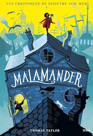 Téléchargez le livre :  Malamander. Les Chroniques de Sinistre-sur-Mer, tome 1