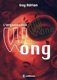 Téléchargez le livre :  L'organisation Wong