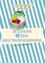 Download this eBook Je cuisine une fois pour toute la semaine