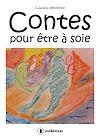 Télécharger le livre :  Contes pour être à soie