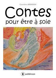 Téléchargez le livre :  Contes pour être à soie