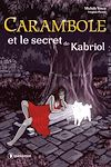 Télécharger le livre : Carambole et le secret de Kabriol
