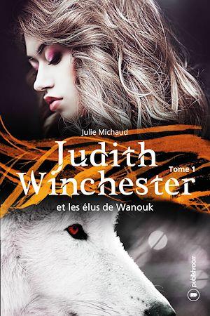 Téléchargez le livre :  Judith Winchester et les élus de Wanouk