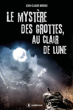 Le mystère des grottes, au Clair de Lune