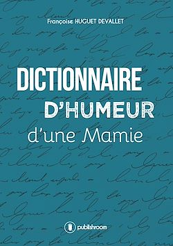 Download the eBook: Dictionnaire d'humeur d'une mamie