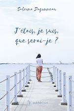 Download this eBook J'étais, je suis, que serai-je ?