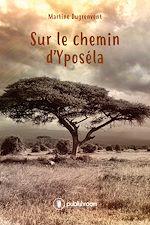 Download this eBook Sur le chemin d'Yposéla