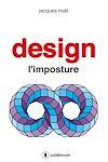 Télécharger le livre :  Design, l'imposture