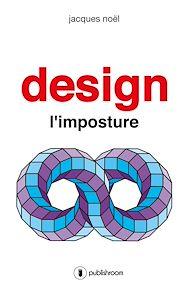 Téléchargez le livre :  Design, l'imposture