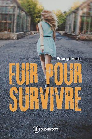 Téléchargez le livre :  Fuir pour survivre