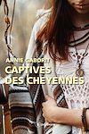 Télécharger le livre :  Captives des Cheyennes