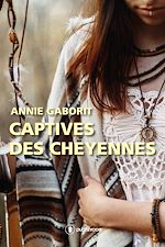 Download this eBook Captives des Cheyennes