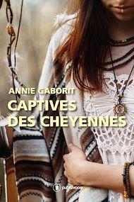 Téléchargez le livre :  Captives des Cheyennes