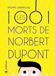 Téléchargez le livre :  Les mille et une morts de Norbert Dupont