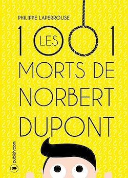 Download the eBook: Les mille et une morts de Norbert Dupont