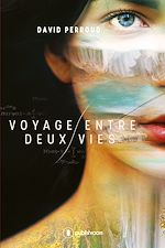 Download this eBook Voyage entre deux vies