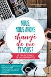 Télécharger le livre :  Nous, nous avons changé de vie, et vous ?