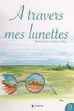Téléchargez le livre :  A travers mes lunettes