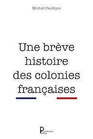 Téléchargez le livre :  Une brève histoire des colonies françaises