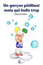 Download this eBook Un garçon pétillant mais qui bulle trop