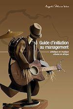 Download this eBook Guide d'initiation au management artistique en musique urbaine en Afrique