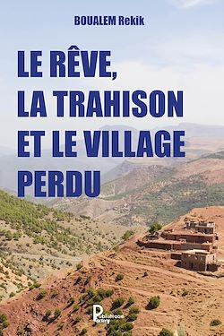 Download the eBook: Le rêve, la trahison et le village perdu