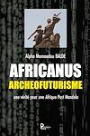 Télécharger le livre :  Africanus Archéofuturisme