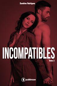 Téléchargez le livre :  Incompatibles - Tome 3