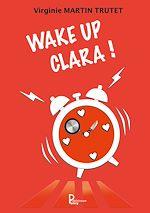 Téléchargez le livre :  Wake up Clara