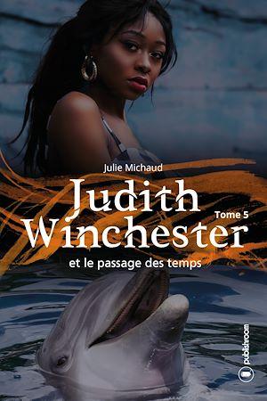 Téléchargez le livre :  Judith Winchester et le passage des temps