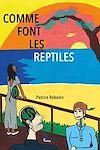Télécharger le livre :  Comme font les reptiles