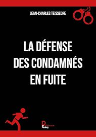 Téléchargez le livre :  La défense des condamnés en fuite