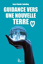 Download this eBook Guidance vers une nouvelle terre - Tome 1