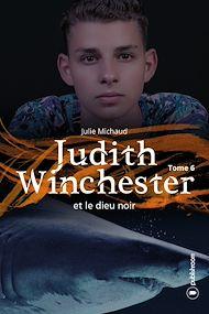 Téléchargez le livre :  Judith Winchester et le dieu noir - Tome 6