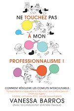 Download this eBook Ne touchez pas à mon professionnalisme