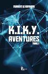 Télécharger le livre :  K.I.K.Y. Aventures - Tome 1