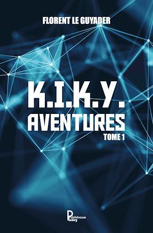 Téléchargez le livre :  K.I.K.Y. Aventures - Tome 1