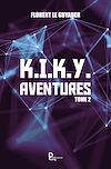 Télécharger le livre :  K.I.K.Y. Aventures - Tome 2
