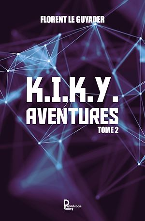 Téléchargez le livre :  K.I.K.Y. Aventures - Tome 2