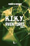 Télécharger le livre :  K.I.K.Y. Aventures - Tome 3