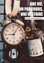 Download this eBook Une vie, un parcours, une histoire