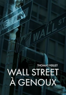 Download the eBook: Wall Street à genoux