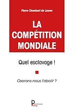 Download this eBook La compétition mondiale, quel esclavage !