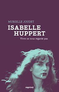 Téléchargez le livre :  Isabelle Huppert