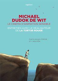 Téléchargez le livre :  Michael Dudok de Wit, le cinéma d'animation sensible