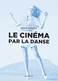 Téléchargez le livre :  Le cinéma par la danse