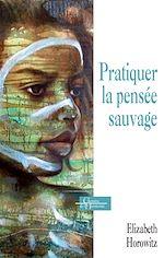 Download this eBook Pratiquer la pensée sauvage
