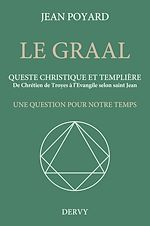 Download this eBook Le Graal. Queste christique et templière