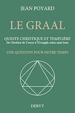Download this eBook Le Graal. Queste christique et templière